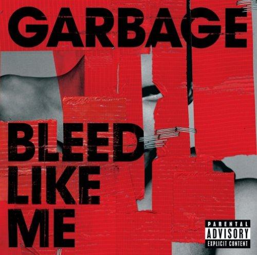 garbage-bleed-like-me